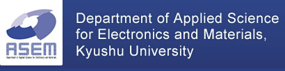 Department of Applied Science for Electronics and Materials, Kyushu University